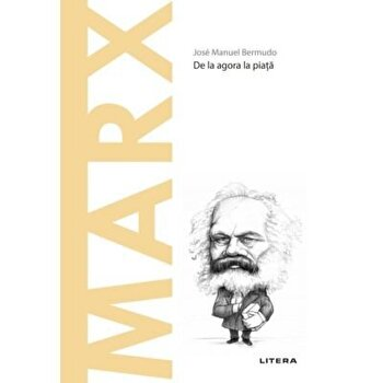 Descopera filosofia. De la agora la piata. Marx/Jose Manuel Bermudo imagine elefant.ro 2021-2022