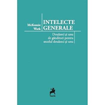 Imagine Intelecte Generale - Douazeci Si Unu De Ganditori Pentru Secolul Unu - mckenzie