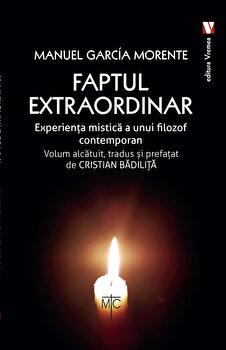 Faptul extraordinar/Manuel Garcia Morente imagine
