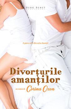 Divorturile amantilor (ed. a 2-a)/Corina Ozon imagine elefant.ro 2021-2022