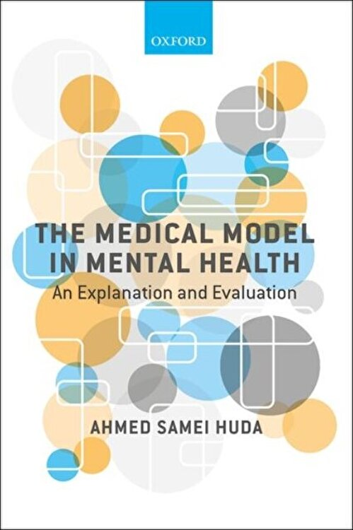 Medical Model in Mental Health. An Explanation and Evaluation, Paperback/Ahmed Samei Huda