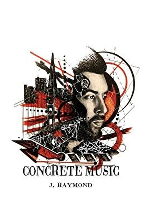Concrete Music  Paperback J  Raymond