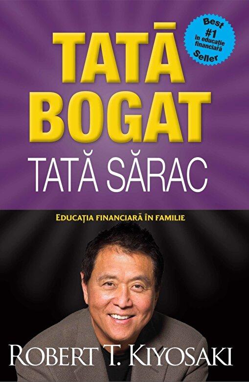 Robert T. Kiyosaki - Tata bogat, tata sarac. Educatia financiara in familie. Editia a IV-a -